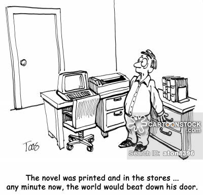 The novel was printed and in the stores ... any minute now, the world would beat down his door.